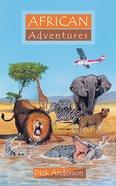 African Adventures (Adventures Series)