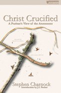Christ Crucified (Christian Heritage Series) Mass Market