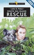 John G Paton - South Sea Island Rescue (Trail Blazers Series)