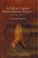 A Call to United, Extraordinary Prayer (Christian Heritage Series) Mass Market