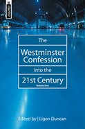 The Westminster Confession Into the 21St Century (Vol 1) Hardback