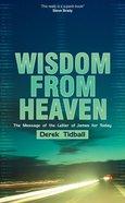 Wisdom From Heaven Paperback