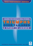 Triumph Over Failures (Geared For Growth Old Testament Series) Paperback