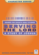 Serving the Lord (Geared For Growth Characters Series)