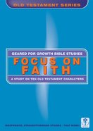 Focus on Faith (Geared For Growth Characters Series)