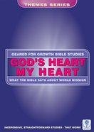 Gods Heart, My Heart (Geared For Growth Themes) (Geared For Growth Themes Series)