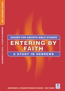 Entering By Faith (Geared For Growth New Testament Series)