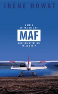 A Week in the Life of Maf (Missionary Aviation Fellowship)