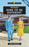 Bill Bright - Dare to Be Different (Trail Blazers Series) Paperback