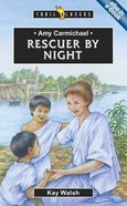 Amy Carmichael - Rescuer By Night (Trail Blazers Series) Paperback
