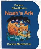 Noah's Ark (Famous Bible Stories Series) Board Book