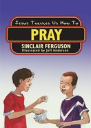 Jesus Teaches Us How to Pray Paperback