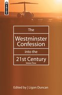 The Westminster Confession Into the 21St Century (Vol 3) Hardback