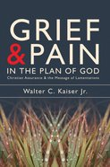 Grief & Pain in the Plan of God Paperback