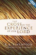 The Cross in the Experience of Our Lord