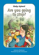 Gladys Aylward - Are You Going to Stop? (Little Lights Biography Series) Hardback