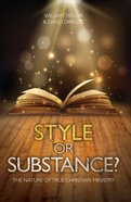 Style Or Substance? the Nature of True Christian Ministry Paperback