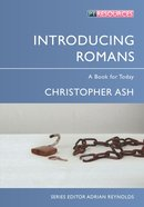 "Introducing Romans: A Book For Today (Proclamation Trust's ""Preaching The Bible"" Series) Paperback"