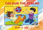 Colour the Psalms #03: Joy (Colour And Learn Series) Paperback