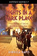 Lights in a Dark Place (#05 in Hidden Heroes Series) Paperback