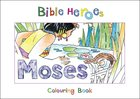 Moses (Bible Heroes Coloring Book Series) Paperback