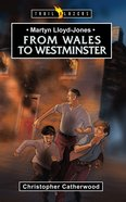 Martyn Lloyd Jones - From Wales to Westminster (Trail Blazers Series) Paperback