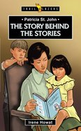Patricia St. John - the Story Behind the Stories (Trail Blazers Series) Paperback