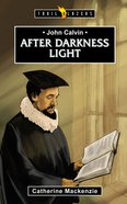 John Calvin - After Darkness Light (Trail Blazers Series) Mass Market