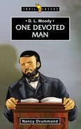 D. L. Moody - One Devoted Man (Trail Blazers Series) Paperback
