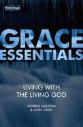 Living With the Living God (Grace Essentials Series) Paperback