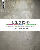 1, 2, 3 John (Mentor Expository Commentary Series)