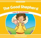 Good Shepherd, the - Luke 15 God Rejoices (Stories From Jesus Series)