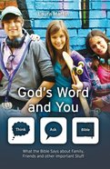 God's Word and You - What the Bible Says About Family Friends and Other Important Stuff (Think, Ask - Bible! Series) Paperback