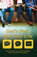 God's Word and Your Life - What the Bible Says About Social Media, Money and Other Exciting Stuff (Think, Ask - Bible! Series) Paperback