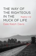 Psalms 1-12: The Way of the Righteous in the Muck of Life Paperback