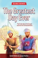 The Greatest Day Ever (Zerubbabel) (#02 in Big Bible Answers Series) Paperback