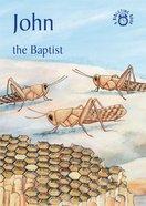 John, the Baptist (Bibletime Series) Paperback