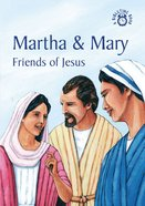 Martha & Mary, Friends of Jesus (Bibletime Series) Paperback