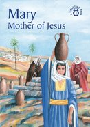 Mary, Mother of Jesus (Bibletime Series) Paperback