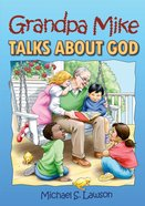 Grandpa Mike Talks About God Paperback