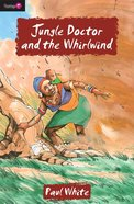 Jungle Doctor and the Whirlwind (#001 in Jungle Doctor Flamingo Fiction Series)