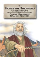 Moses the Shepherd (Bible Alive Series) Paperback