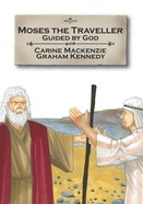 Moses the Traveller (Bible Alive Series) Paperback