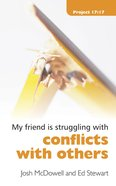 Project 17:17: My Friend is Struggling With Conflicts With Others