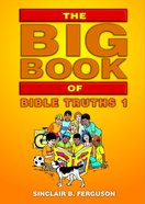 The Big Book of Bible Truths (Volume 1) (Big Books Series) Paperback