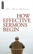 How Effective Sermons Begin Paperback
