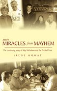 More Miracles From Mayhem: The Continuing Story of May Nicholson and the Presal Trust