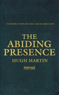 The Abiding Presence (Christian Heritage Series) Pb Large Format