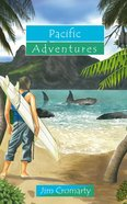 Pacific Adventures (Adventures Series) Paperback