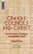 Creeds, Councils and Christ PB Large Format